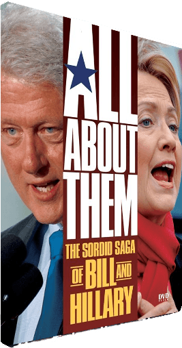 All About Them - The Sordid Saga Of Bill And Hillary Clinton DVD - ADD TO CART
