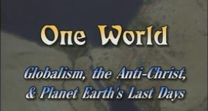 One World: Globalism, the Antichrist, and planet Earth's last days