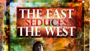 4 – East Seduces the West