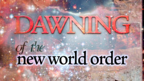 5 – Dawning of The New World Order