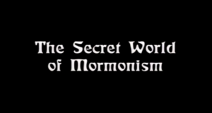 Secret World of Mormonism