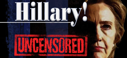 Hillary! Uncensored: Banned By The Media