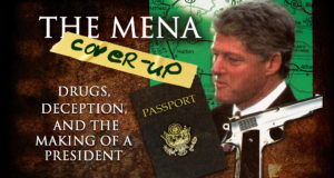 The Mena Cover-Up: Drugs, Deception, and the Making Of President Clinton