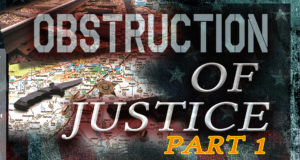 OBSTRUCTION OF JUSTICE (PART 1)
