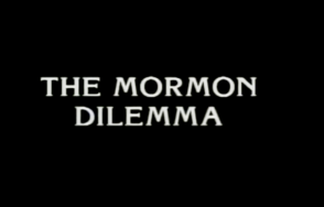The Mormon Dilemma